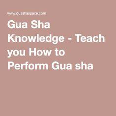 Gua Sha Knowledge - Teach you How to Perform Gua sha