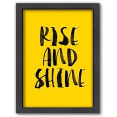 Americanflat ''Rise and Shine'' Framed Wall Art, Yellow ($115) ❤ liked on Polyvore featuring home, home decor, wall art, fillers, quotes, words, text, backgrounds, yellow and vertical wall art