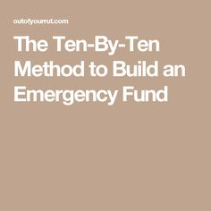 The Ten-By-Ten Method to Build an Emergency Fund