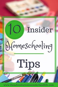 Thinking of homeschooling? 10 Insider Tips to getting started!