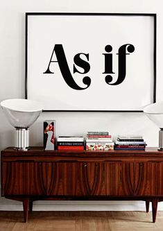"Clueless forever. ""as if"" poster with mid century sideboard"