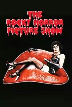 The Rocky Horror Picture Show Great Musical. Love it.