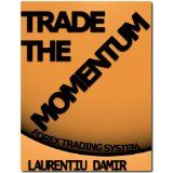 Trade the Momentum - Forex Trading System (Kindle Edition)By Laurentiu Damir