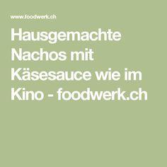 Hausgemachte Nachos mit Käsesauce wie im Kino - foodwerk.ch