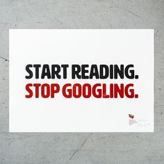 Start Reading. Stop Googling. Source: Spiekermann Blog.