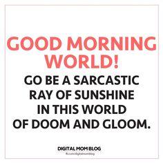 sarcastic good morning meme Funny Morning Memes, Good Morning Meme, Funny Good Morning Images, Morning Quotes For Him, Morning Humor, Bad Morning, Tgif Funny, Funny Weekend, Weekend Quotes
