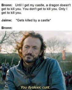 Are you searching for images for got characters?Check out the post right here for very best Game of Thrones memes. These unique memes will brighten up your day. Game Of Throne Lustig, Game Of Thrones Meme, Game Of Thones, Got Characters, Bronn, Got Memes, My Sun And Stars, Iron Throne, Valar Morghulis