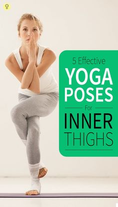 5 Effective Yoga Poses For Inner Thighs