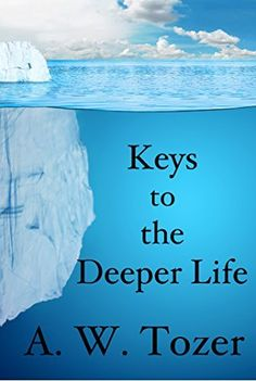 ★A RECIPE FOR REVIVAL★ Keys to the Deeper Life by A. W. Tozer, http://www.amazon.com/dp/B00L02IIKQ/ref=cm_sw_r_pi_dp_Q66vub1MMXT20