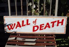 Wall of Death Handmade and painted wooden sign