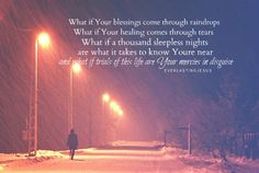 """""""What if trials of this life are Your mercies in disguise...""""  Blessings, Laura Story"""