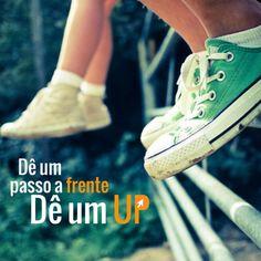 Dê um passo a frente.....