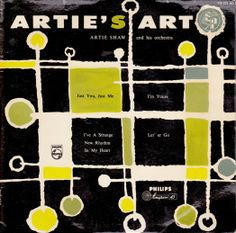 Artie Shaw And His Orchestra  Artie's Art  A1: Just You, Just Me A2: I'm Yours B1: I've A Stronger New Rhythm In My Heart B2: Let'er Go Philips Netherlands426 024 BE