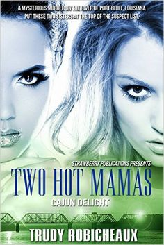 Two Hot Mamas: Cajun Delight - Kindle edition by Trudy Robicheaux. Religion & Spirituality Kindle eBooks @ Amazon.com.