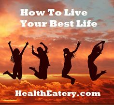 Live your best life http://www.healtheatery.com/Best-Life-p/184.htm