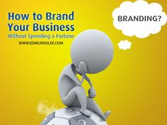 How to Brand Yourself (Even if You Don't Have a Million Bucks)
