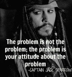 Captain Jack Sparrow ... Well who can resist a bit of JD? Also a true quote!