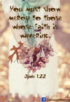 Jude 1:22 More at http://ibibleverses.com