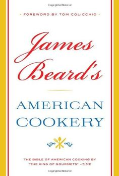 James Beard's American Cookery by James Beard,http://www.amazon.com/dp/031609868X/ref=cm_sw_r_pi_dp_gFfXsb0487AP6YRR
