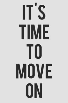 Move On Quotes: Quotes About Moving On (Move On Quotes) 0073