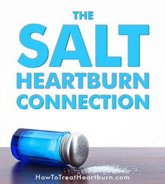 Does salt contribute to heartburn, acid reflux, or gastroesophageal reflux disease (GERD)? Check out the conclusions from these studies. How To Treat Heartburn, Treatment For Heartburn, Heartburn Symptoms, Reflux Symptoms, Heartburn Relief, Acid Reflux Home Remedies