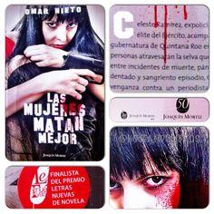 Las mujeres matan mejor. Omar Nieto.   Una de las obras finalistas del Premio Letras Nuevas de Novela.  Aquí la recomendación:  http://hojeandolibros.blogspot.mx/2013/05/las-mujeres-matan-mejor-omar-nieto.html?m=1