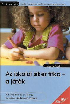 Az iskolai siker titka a játék - Mónika Kampf - Picasa Webalbumok