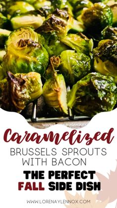 Caramelized Brussels Sprouts With Bacon. The Perfect Side Dish — Lorena & Lennox