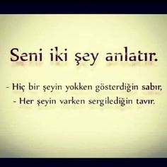 ,,, Turkish Sayings, Say Say Say, Good Sentences, Meaning Of Life, Perfect Word, Meaningful Words, Wise Quotes, Cool Words, Favorite Quotes
