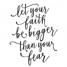 Silhouette Design Store: let your faith be bigger than your fear phrase Religious God Jesus Quotes Inspiration Prayer Lord Bible Proverb Faith Christian Book Quote Inspiration Life Love Quotes For Her, Cute Love Quotes, Quotes To Live By, Short Love Sayings, Girly Quotes, Funny Quotes, Post Quotes, Bible Verses Quotes, Jesus Quotes