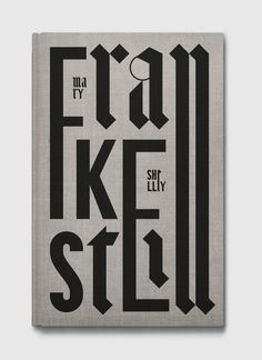 Frankenstein book cover design via Daily Visual Overdose Cool Typography, Typography Letters, Typography Poster, Graphic Design Typography, Typography Images, Book Cover Art, Book Cover Design, Cover Books, Frankenstein Book