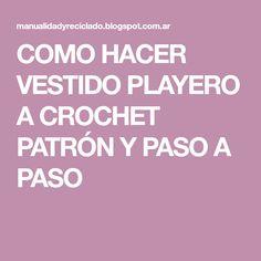 COMO HACER VESTIDO PLAYERO A CROCHET PATRÓN Y PASO A PASO