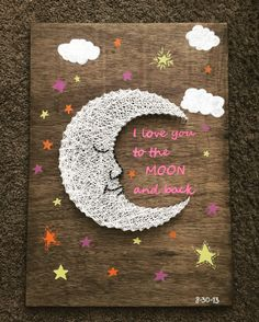 """I love you to the moon and back"" Hand painted and string art sign - String Art Diy, String Crafts, Painted Wood Signs, Hand Painted, Arte Linear, Diy And Crafts, Arts And Crafts, Art Carte, String Art Patterns"