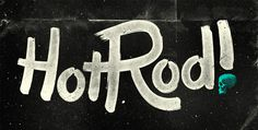 iloveligatures:  HotRod! lettering by Philip...