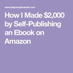 How I Made $2,000 by Self-Publishing an Ebook on Amazon