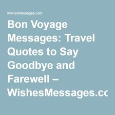 Bon Voyage Messages: Travel Quotes to Say Goodbye and Farewell – WishesMessages.com