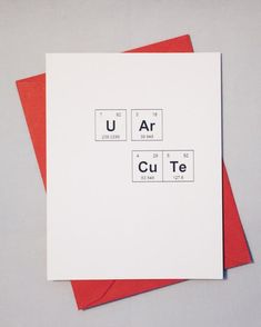 "Sweet Love Card / Periodic Table of the Elements ""U Ar CuTe"" Card / Card for Crush / Adorkable Chemistry Card / Conversation Heart Phrase - Geschenkeideen 21st Birthday Cards, Cute Happy Birthday, Diy Birthday, Periodic Table Words, Periodic Table Of The Elements, Cards For Boyfriend, Boyfriend Gifts, Love Cards, Diy Cards"