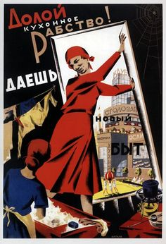 """""""Down with kitchen slavery! Let there be new household life!"""" says this working mother as she forces open the door to her musty washroom and steps into the bright, new modern Russia. The signs on the buildings outside read """"Club,"""" """"Industrial Cafeteria"""" and """"Nursery."""" This poster was meant to motivate housewives to abandon their house chores and enter the workforce to help Russia grow. G. Shegal, 1931"""