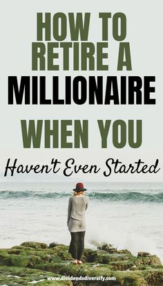 How To Become A Millionaire – Dividends Diversify - Finance tips, saving money, budgeting planner Financial Peace, Financial Tips, Financial Planning, Financial Literacy, Saving For Retirement, Early Retirement, Retirement Planning, Retirement Strategies, Retirement Savings