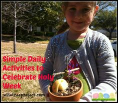 It is NOT too late to create some meaningful moments this week preparing your own heart and the hearts of your children for Easter.  Here are some simple daily activities to celebrate Holy Week!   http://jessetreeproject.com/?p=658 #easterproject #lent #resurrectionsunday #holyweek