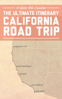 The ultimate itinerary for a California coast road trip - Crescent City, San Francisco, Big Sur, Los Angeles, and San Diego! / A Globe Well Travelled