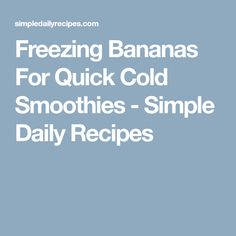 Freezing Bananas For Quick Cold Smoothies - Simple Daily Recipes