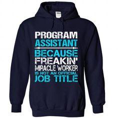 Program Assistant T Shirts, Hoodie