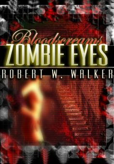 Zombie Eyes (Bloodscreams #3) by Robert W. Walker. $3.29. Publisher: RobertWalkerbooks.com (April 15, 2010). 210 pages. Author: Robert W. Walker