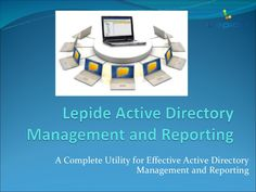 active-directory-management-and-reporting-14028406 by Lepide Software (P) Limited via Slideshare