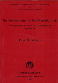 The archaeology of the Meroitic state : new perspectives on its social and political organisation, 1996