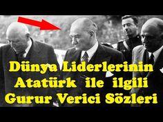 (219) Dünya Liderlerinin Atatürk İle İlgili Gurur Verici Sözleri - YouTube