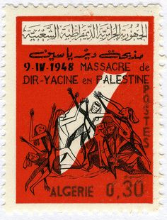 Algerian postage stamp remembering the Palestinian massacre at Deir Yassin in 1948 Photo courtesy of Flickr user pdxjmorris