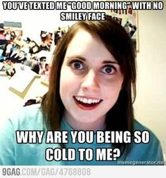 9 Best Overly Obsessed Girlfriend Images Overly Attached