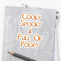 """A silly, cute, and funny sticker for Halloween that says """"Cooky, Spooky, & Full Of Poopy"""" Laptop Stickers, Funny Stickers, Decorative Stickers, Halloween Stickers, Sticker Design, Finding Yourself, Cookies, Logos, Prints"""